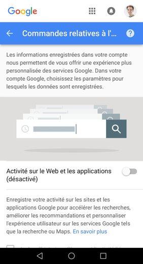 Il est possible de désactiver les activités sur le Web et les applications dans son compte Google.