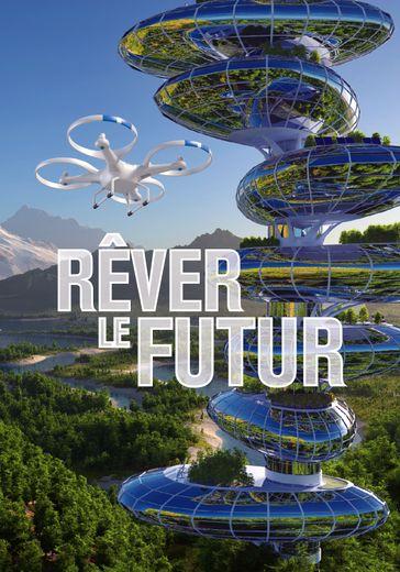 """La série documentaire """"Rêver le Futur"""" (Planète+) a été vendue à plus de 50 chaînes et plateformes à l'étranger moins d'un an après son lancement, avec de fortes audiences"""