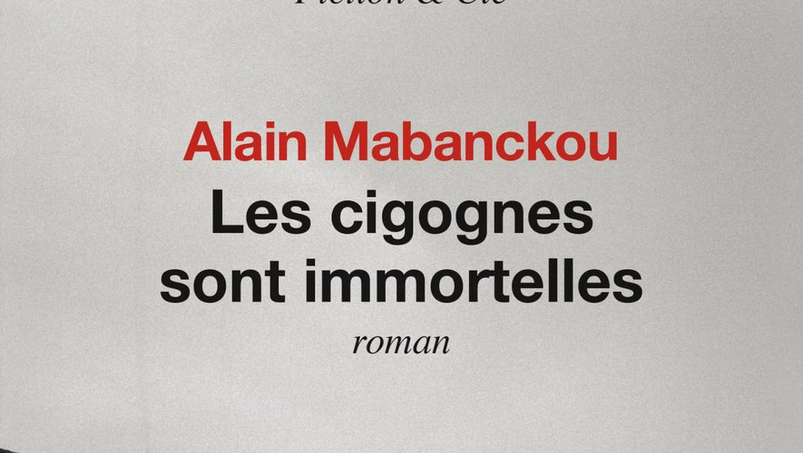 """Les cigognes sont immortelles"" d'Alain Mabanckou."