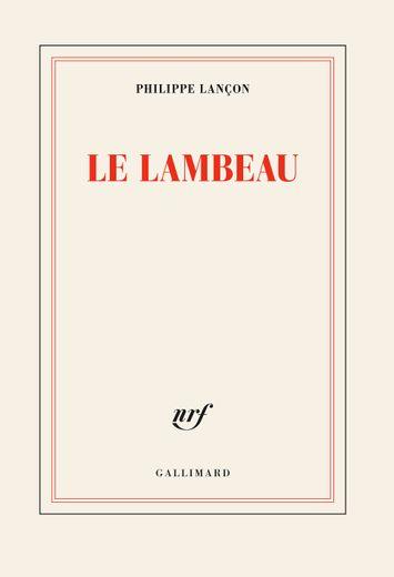 """""""Le Lambeau"""" de Philippe Lançon a été retenu dans la deuxième sélection du prix Interallié"""