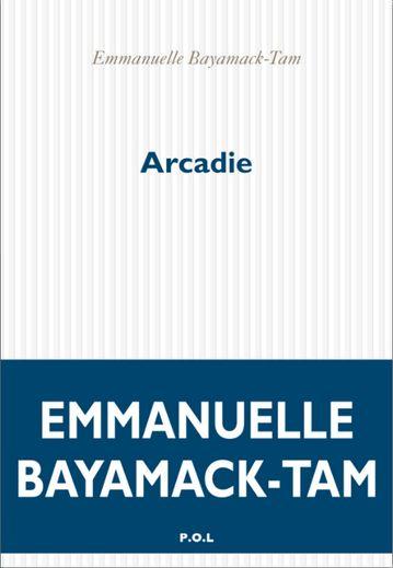 """""""Arcadie"""" d'Emmanuelle Bayamack-Tam est en lice pour le Prix Femina, remis le 5 novembre"""