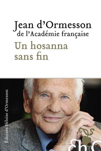 """""""Un Hosana sans fin"""" de Jean d'Ormesson sort ce jeudi 15 novembre"""