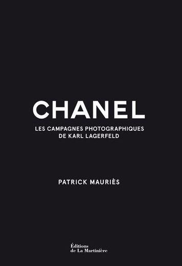 """Le livre """"Chanel, Les Campagnes Photographiques de Karl Lagerfeld"""" - Éditions de La Martinière - Prix : 69€ - Site : www.editionsdelamartiniere.fr."""