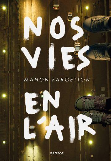 """""""Nos vies en l'air"""" de Manon Fargetton"""