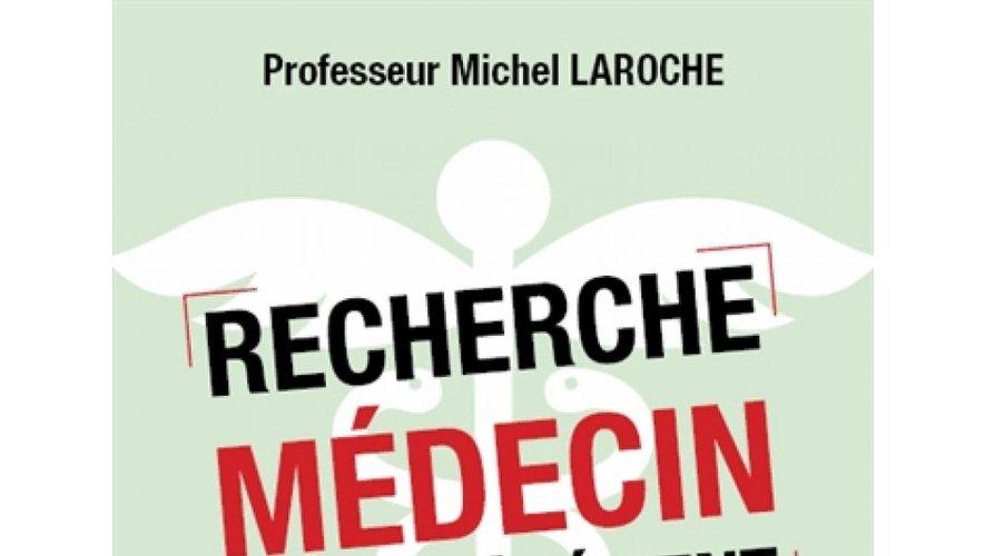 Le livre « Recherche médecin désespérément » est sortien mars dernier.