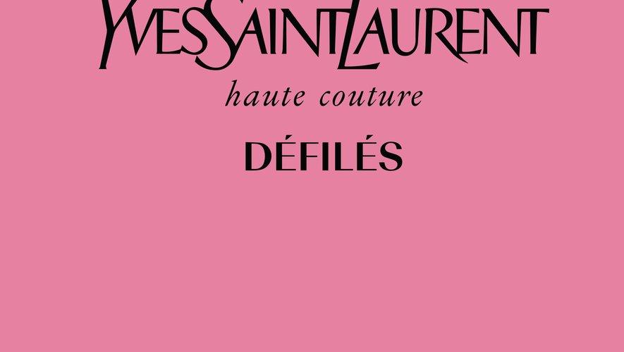 """""""Yves Saint Laurent - Défilés haute couture"""" - Editions de La Martinière - Sortie le 6 juin 2019 - Prix : 59€."""