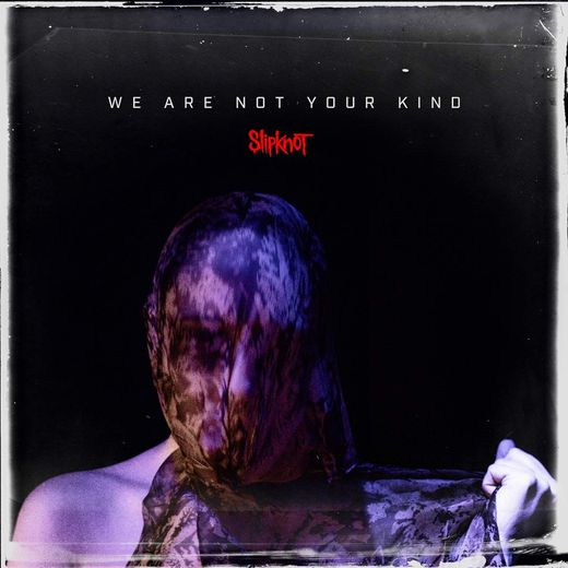 "Slipknot, ""We Are Not Your Kind"""