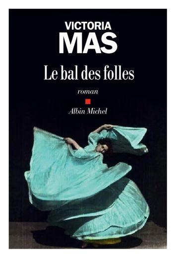 """Le Bal des Folles"" de Victoria Mas"
