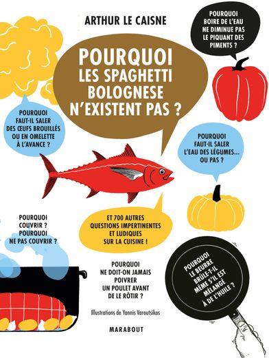Pourquoi les spaghetti bolognese n'existent pas, Arthur Le Caisne, Marabout