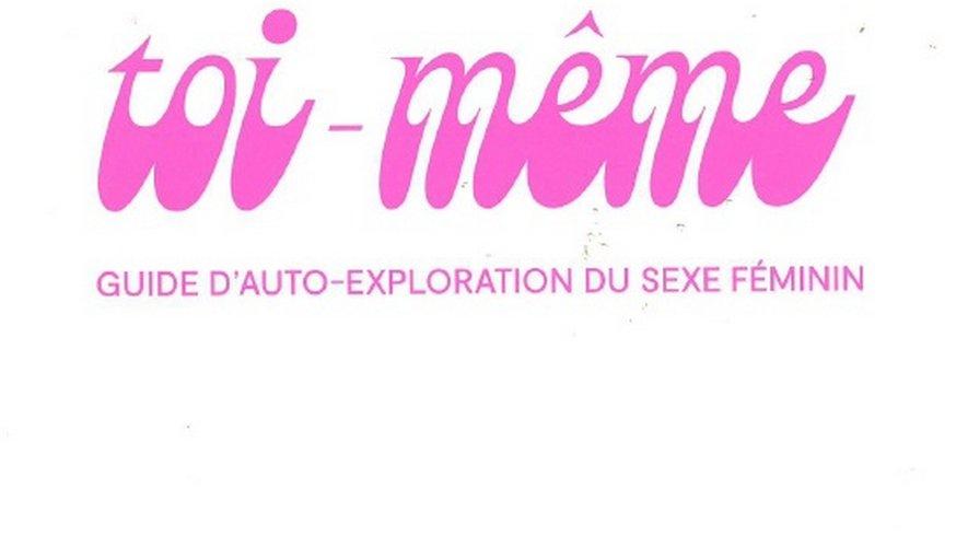 Sexualité : à la découverte de votre corps, Mesdames !