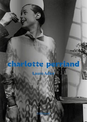 """Charlotte Perriand"" par Laure Adler"