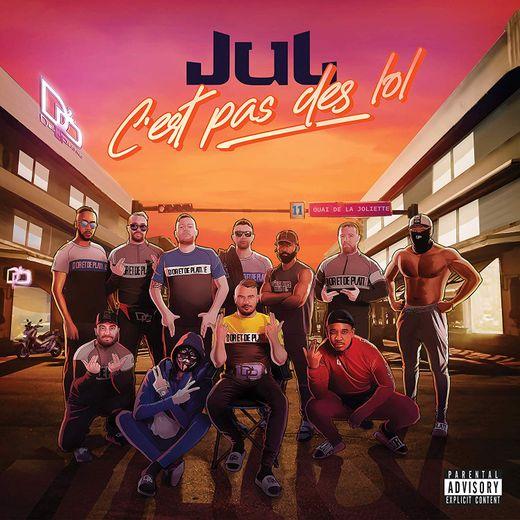 """""""C'est pas des Lol"""" de Jul."""