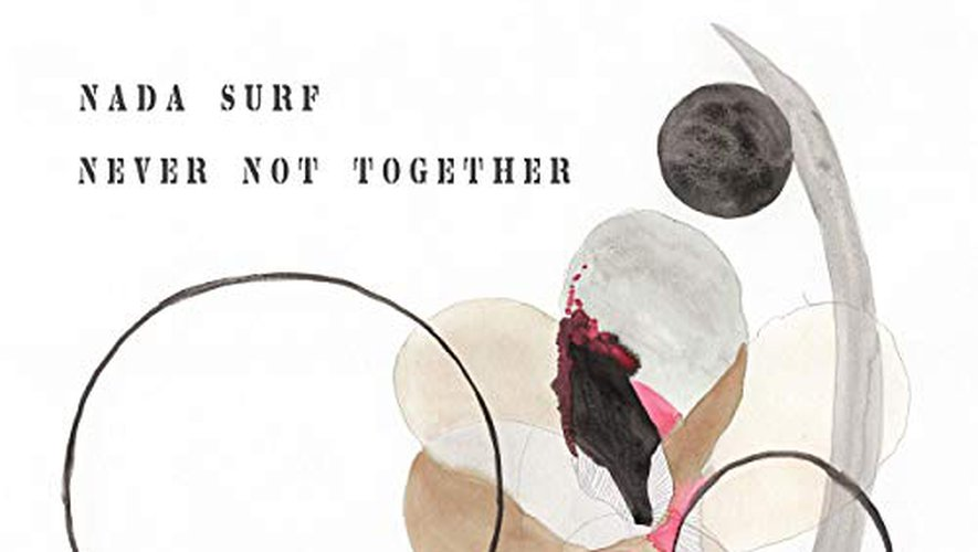 """Never Not Together"" de Nada Surf"