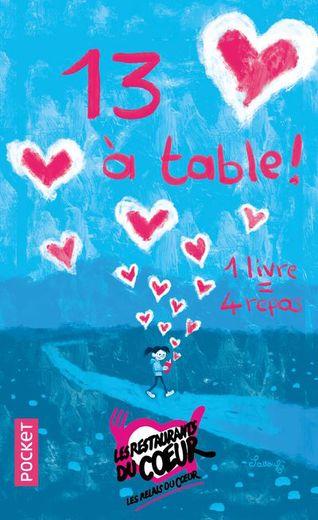 """Une version numérique du recueil de nouvelles """"13 à table!"""" sera disponible à partir de jeudi pour aider les Restos du coeur"""
