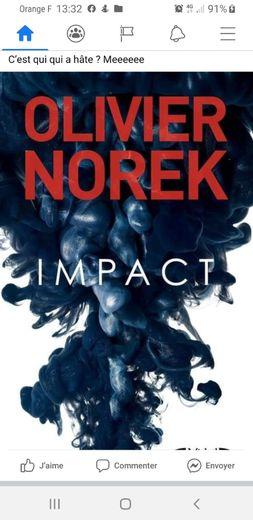 """Ce jeudi 22 octobre, sort aux éditions Michel Lafon, """"Impact"""", le 6e roman policier d'Olivier Norek."""