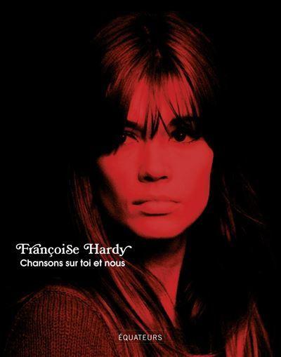 """""""Chansons sur toi et nous"""" de Françoise Hardy est sorti le 10 mars dernier."""