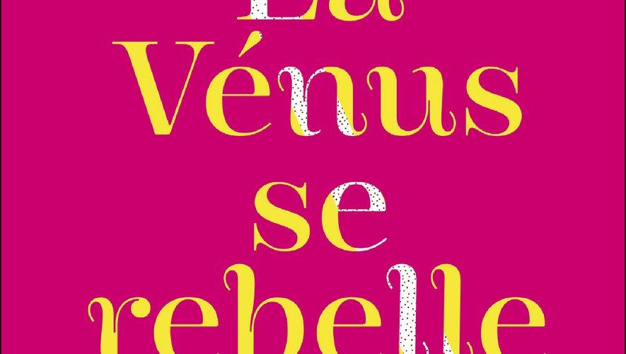 """""""La Vénus se rebelle"""" d'Aurélie Marchi aux Editions Leduc."""