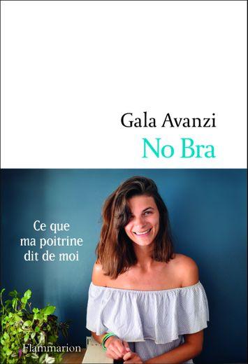 """L'ouvrage """"No Bra - Ce que ma poitrine dit de moi"""" par Gala Avanzi, Editions Flammarion."""